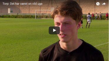 Video: 17-årige Torp efter uofficiel debut: Havde ikke set det komme